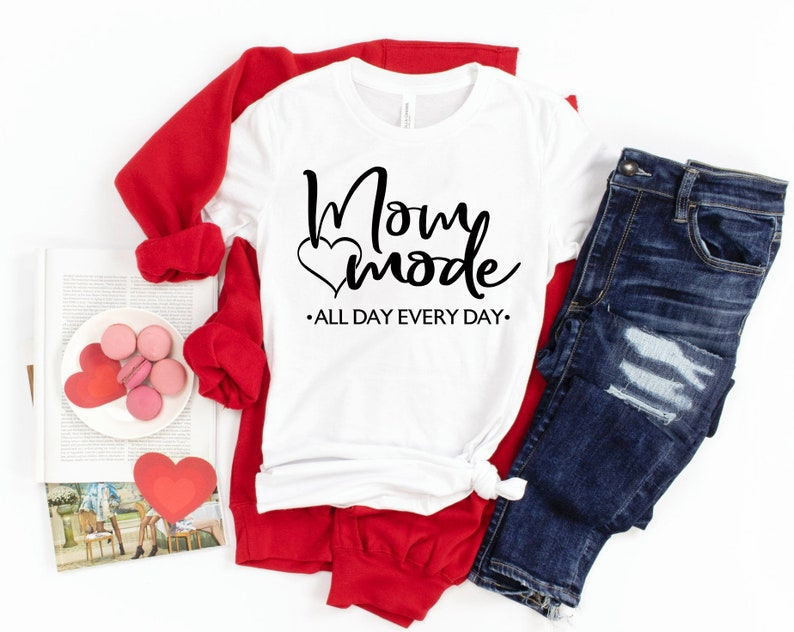 Mothers Day Shirt Mama Mothers Day Gifts Mom Mode Shirt Mom Shirt Gifts For Mom Moms Birthday Shirt Mom Mode All Day Every Day Shirt