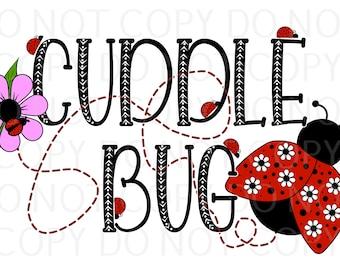 CUDDLE BUG SVG Digital Download Cutting Machine Ready