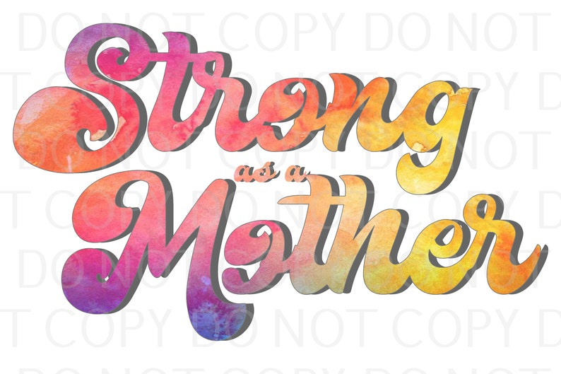 Strong As A Mother  Sublimation Transfer Multiple Sizes Available Ready to Ship Sub Image Ready to Press Design