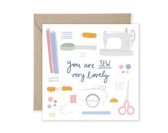 You are SEW lovely, sewing illustration, Mothers day card, Greetings Card