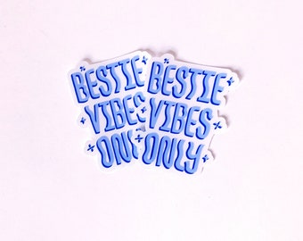 Bestie Vibes Only Clear Stickers (Pack of 2)