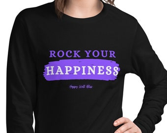 Rock Your Happiness, Long Sleeve Tee, Empowerment, Unisex, Quote, Motivational, Inspirational