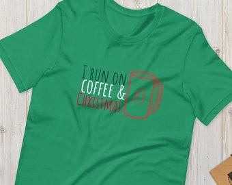 I Run on Coffee and Chrsitmas, Short-Sleeve, Unisex, Soft, Comfortable T-Shirt