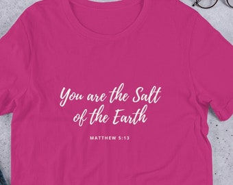 You are the Salt of the Earth, Matthew 5:13, Short Sleeve Tee, Soft, Bible, Quote, Christian, Jesus