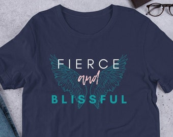 Fierce and Blissful, Short-Sleeve, Soft, Unisex, Inspirational, Angel Wings