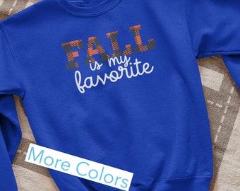 Fall is my favorite Sweatshirt, Fall Hoodie, Cute Fall Sweater, Warm Fall Hoodie, It's Fall Y'all, Autumn Sweatshirt