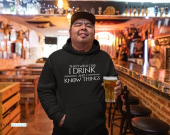 I Drink and I Know Things Sweater, Fall Hooded Sweatshirt, TV Show Hoodie, Comfy Hoodie, Gift For Him, Gift For Her.
