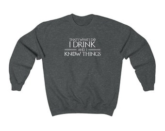 I Drink and I Know Things Sweater, Fall Unisex Sweatshirt, TV Show Hoodie, Comfy Hoodie, Gift For Him, Gift For Her.