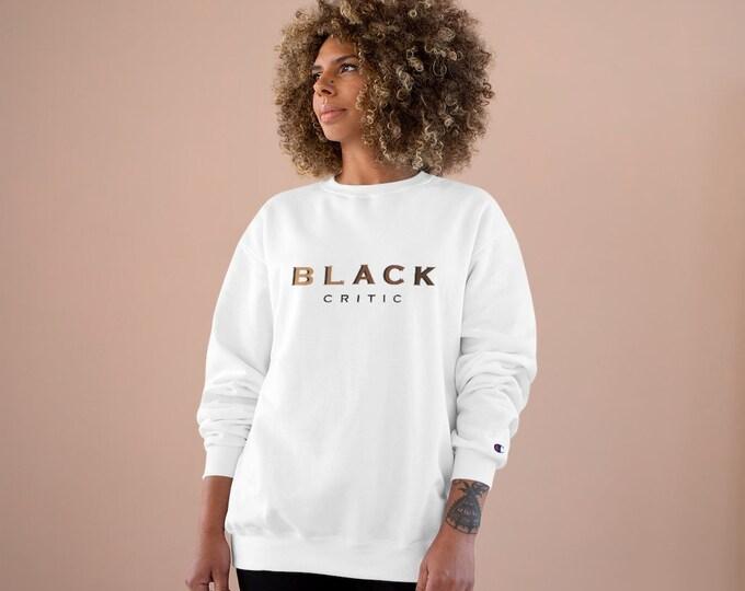 Featured listing image: The Black Critic Champion Sweatshirt