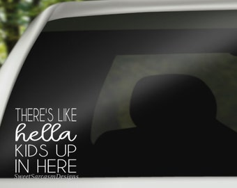 ORIGINAL Theres like H*lla Kids In Here Car Decal Color Options Minivan Graphic Bumper Sticker 8x3.5