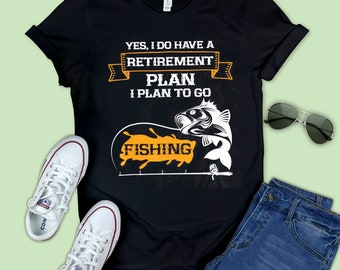Yes I Do Have A Retirement Plan I Plan to Fishing T-Shirts Short-Sleeve Womens