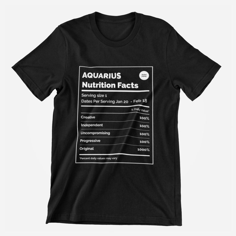 Aquarius Birthday Gift Aquarius Zodiac Sign Astrology Gift Aquarius Zodiac Shirt Aquarius Gift Aquarius Nutrition Facts T-Shirt