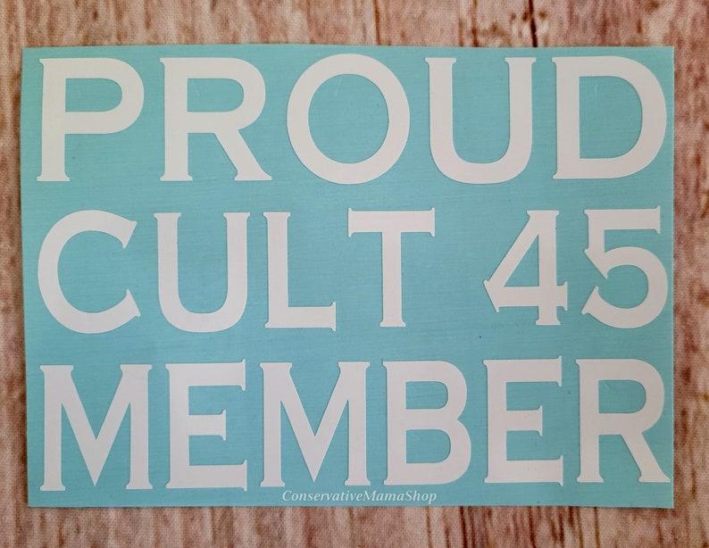 45 Conservative America Donald Trump Proud Member Trump Cult 45 Proud American USA President Trump Pro America Decal