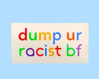 PROCEEDS DONATED Dump Your Racist Boyfriend Vintage Waterproof Sticker