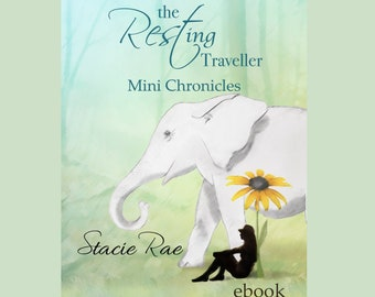 e-book for self care, healing, and spiritual transformation. The Resting Traveller MINI CHRONICLES