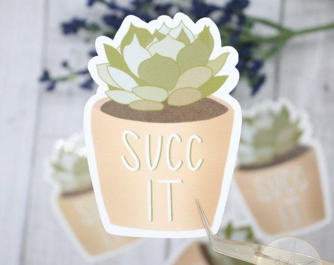 Succ it sticker, succulent stickers, pun sticker, gift for plant lovers, laptop stickers, waterbottle sticker, waterproof stickers