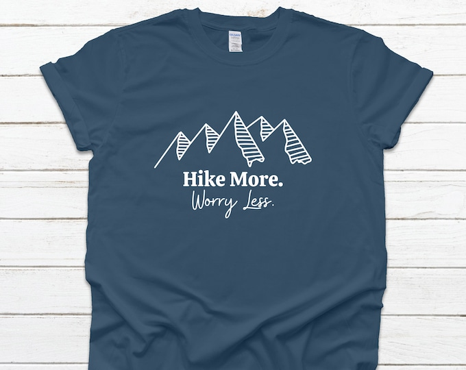 Hike More Worry Less Tshirt, Blue casual tshirt, hiker birthday gift, fathers day gift, outdoor apparel, hiking tshirt for women