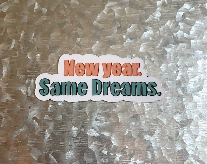 New Year Same Dreams Magnet, Fridge Magnet, New Years Magnet, Magnet Art, Magnet Fridge, Magnet Illustration, Quote Magnet, New Year Magnet