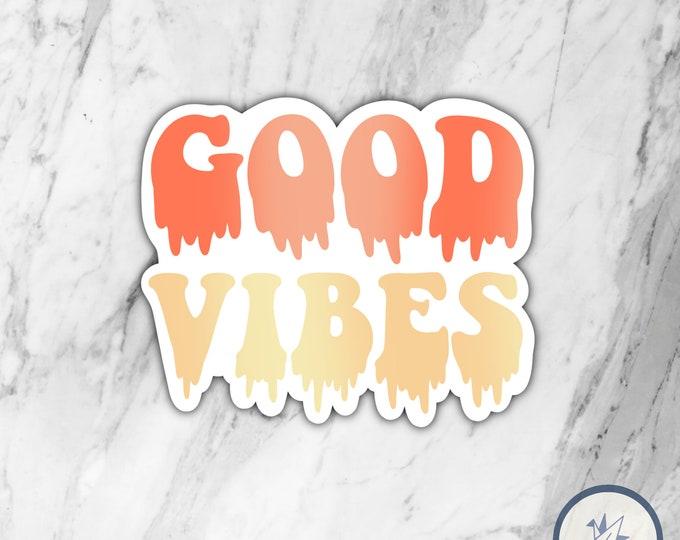 Good Vibes Die Cute Sticker, Die Cut Sticker, Water bottle sticker, Laptop Sticker, Gift for her, Gift for him