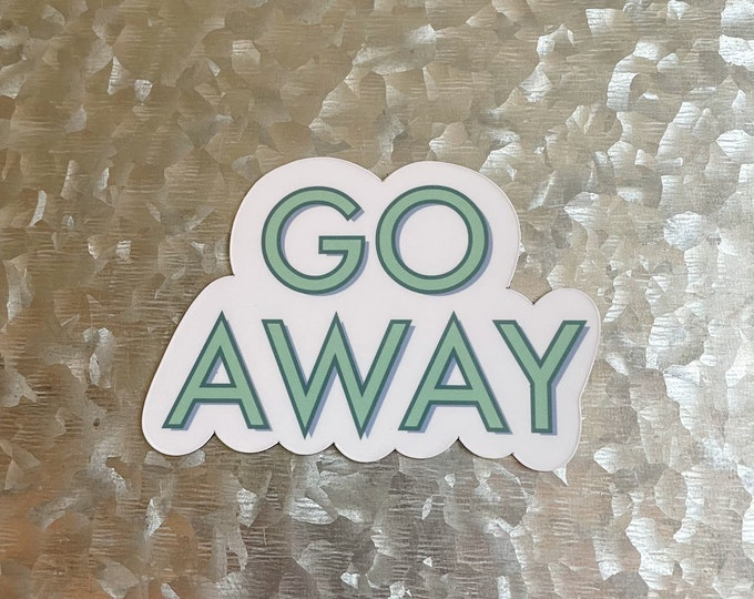 Go Away Magnet, Funny Magnet, Colorful Magnet, Car Magnet, Magnet for Fridge, Magnet for locker, Birthday gift for her, small gift,