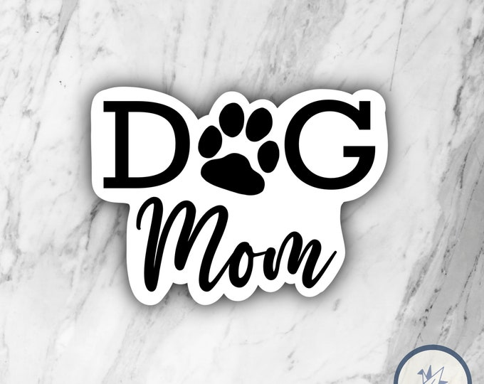 Dog Mom Sticker, Dog mom, dog mama, dog sticker, dog life sticker, die cut sticker, waterbottle sticker, gift for her