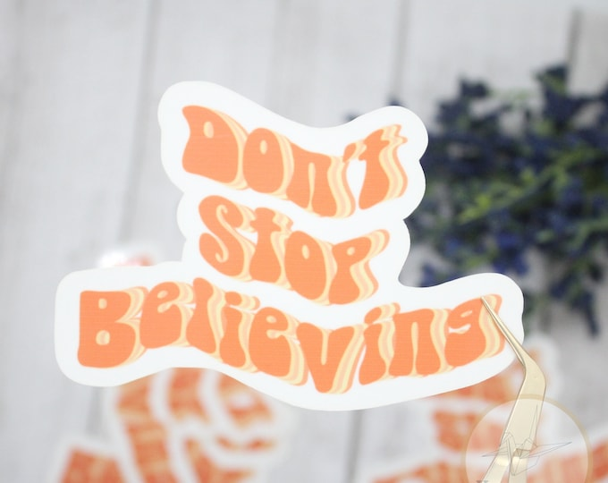 Dont stop believing sticker, laptop sticker, waterbottle sticker, journey sticker, waterproof sticker, 80s stickers, birthday gift for her