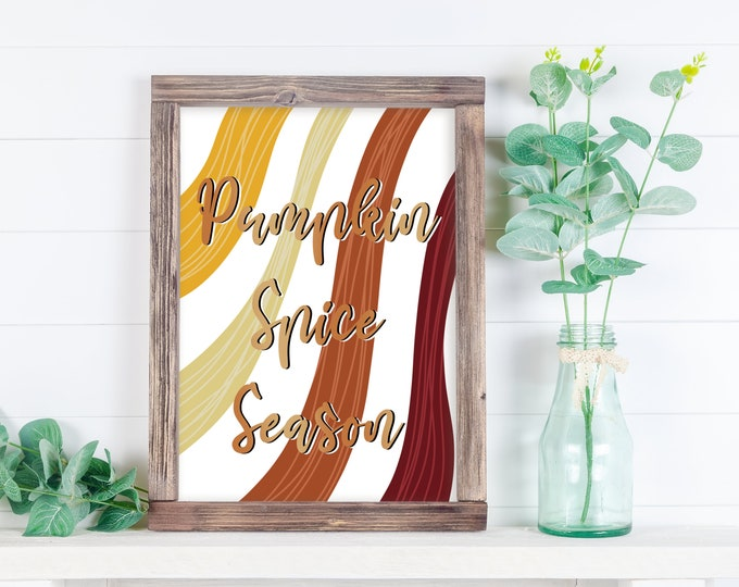 Pumpkin spice season print, fall seasonal print, fall print, autumn print, gift for her,