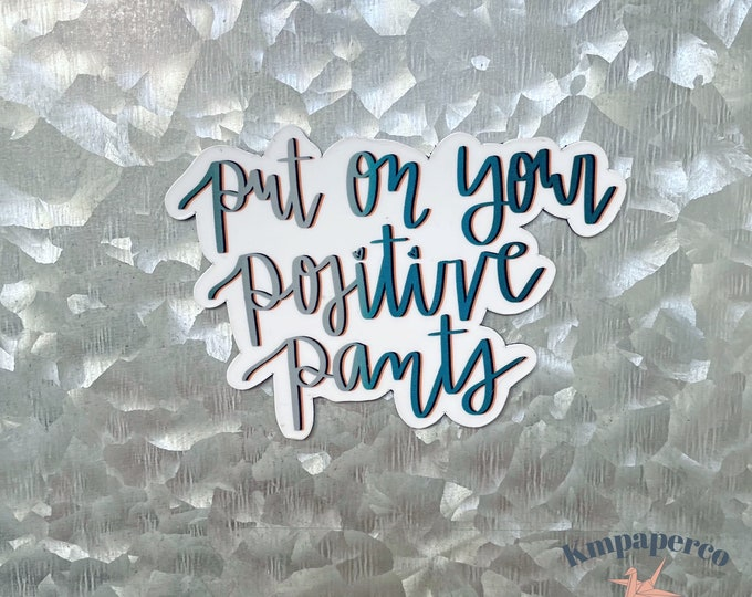 Positive Pants Magnet, Quote Magnet, Colorful Magnet, Car Magnet, Magnet for Fridge, locker magnet, Birthday gift for her, small gift