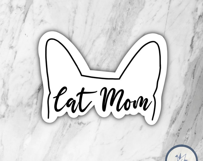 Cat Mom Sticker, Cat Mom, Cat mama, Cat sticker, Cat life sticker, die cut sticker, waterbottle sticker, gift for her