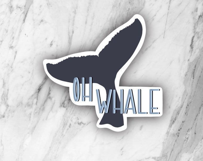 Oh Whale Sticker, Whale Sticker, die cut sticker, laptop sticker