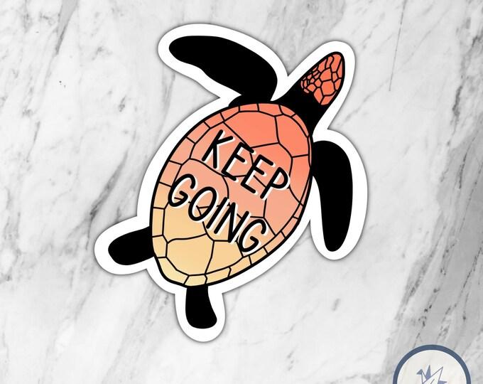 Turtle Die Cut Sticker, Keep Going Sticker, Die Cut Sticker, Water bottle sticker, Laptop Sticker, Gift for her, Gift for him