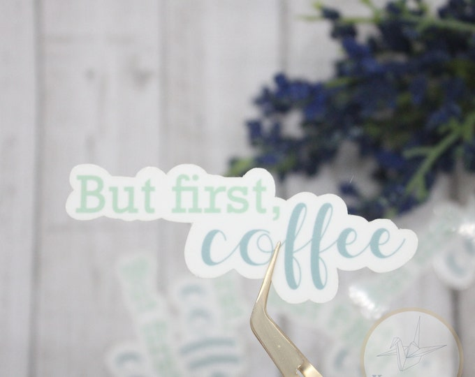 But first coffee sticker, coffee sticker for laptop, small gift for her, waterproof stickers for waterbottle, laptop stickers