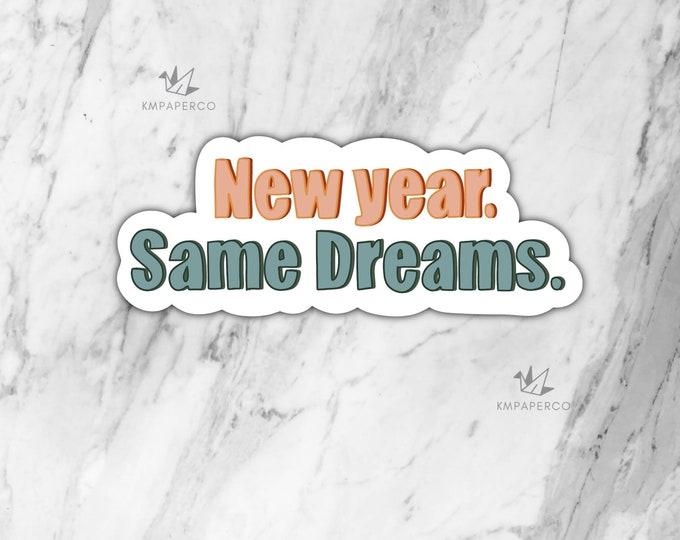 New Year Same Dreams Sticker, New Years Sticker, 2021 Sticker, Gift for Her, Laptop Sticker, Waterbottle Sticker