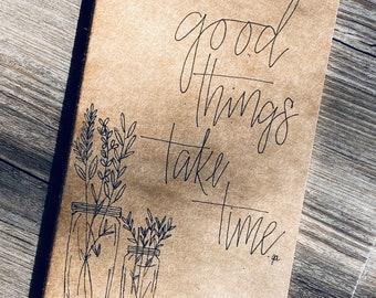 Good Things Take Time Journal