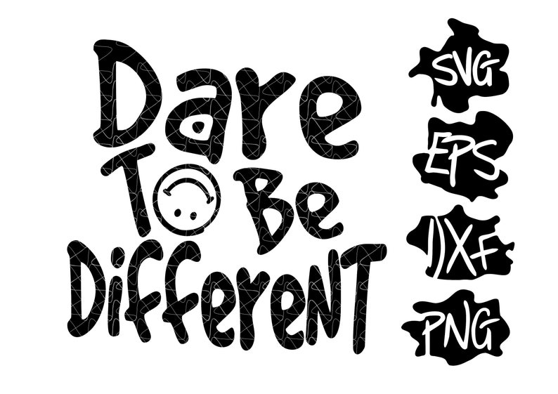 you were born to stand out Dare to be different SVG smile svg