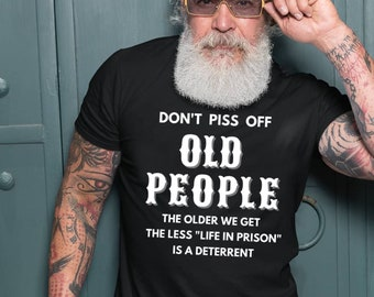 Dont Piss Off Old People Funny Long Sleeve Sweatshirt Grandpa and Grandma Gift Pullover Color : Black, Size : Small