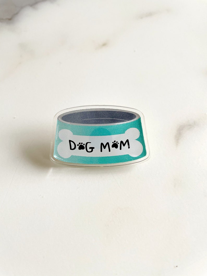 Dog Mom Acrylic Pin