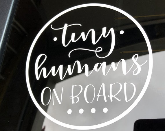 Tiny Humans on Board Decal Sticker for your truck suv minivan van window bumper baby kids