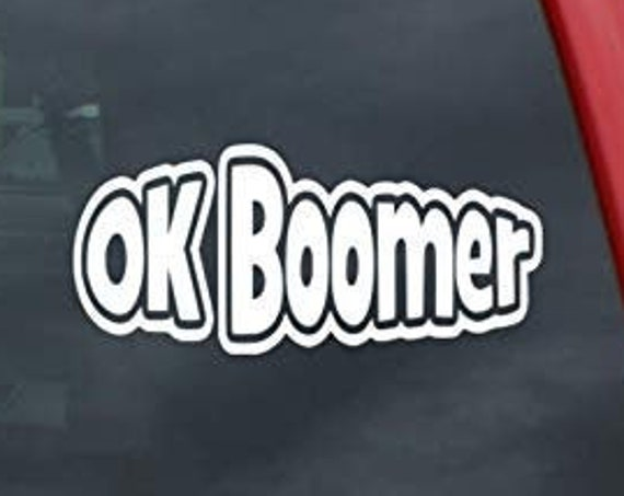 Ok Boomer Decal Sticker for your car truck vehicle window