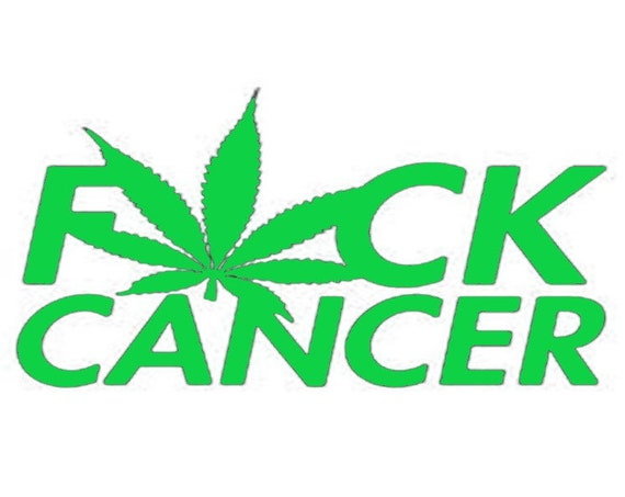 Fuck Cancer Decal - Sticker For Your Car Truck phone or Window Weed Pot Marijuana