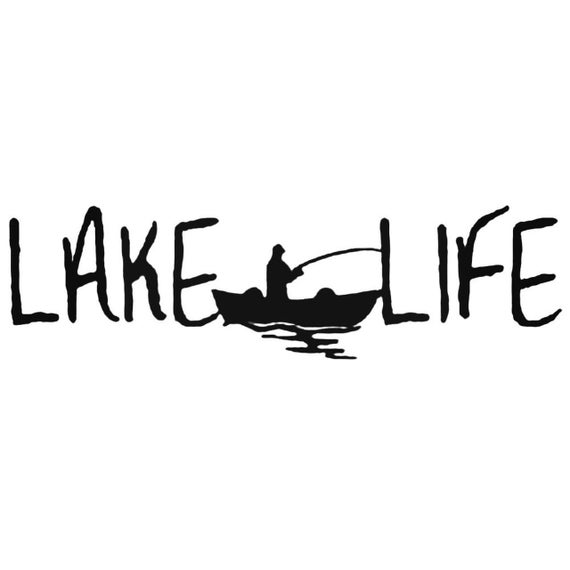 Lake Life Decal - Sticker For Your Car Truck Window wall phone tablet