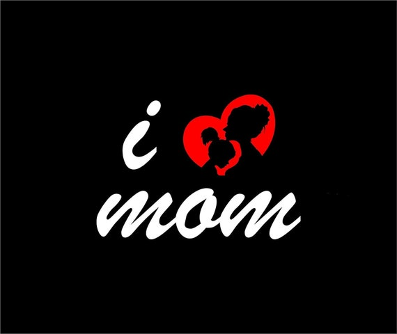 I Love My Mom Decal Sticker For Your Car Truck SUV Van Phone Wall love family heart