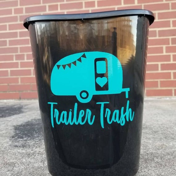 Trailer Trash Camping Garbage Can Decal for your RV Camper Trailer Tent 5th Wheel