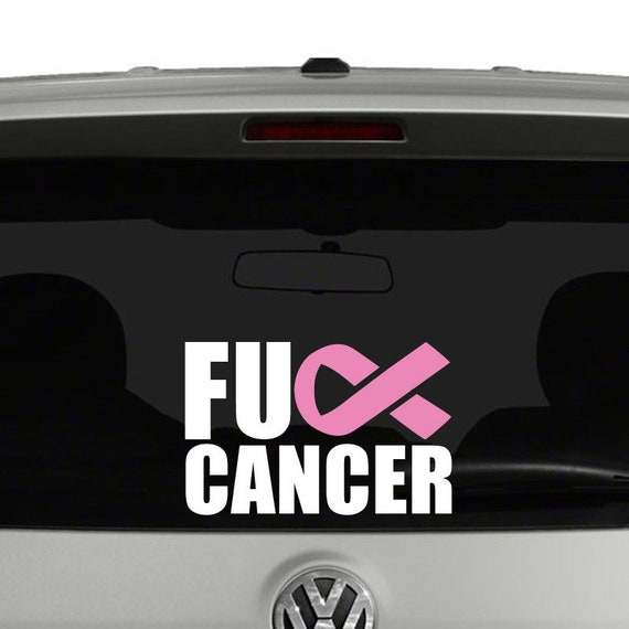Fuck Cancer Decal - Sticker For Your Car Truck phone or Window
