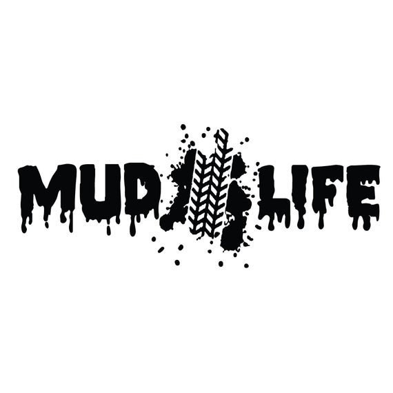 Mud Life Decal Sticker for your car truck vehicle window redneck 4x4 offroad mudding outdoor adventure trails