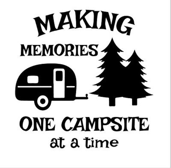 Making Memories One Campsite At A Time Camping Decal - Sticker For Your Car Truck Window wall phone tablet