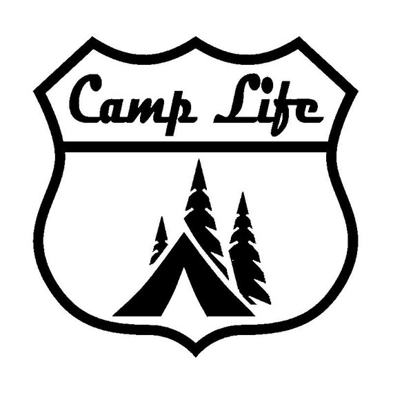 Camp Life Camping Decal - Sticker For Your Car Truck RV Motorhome Travel Trailer or Window