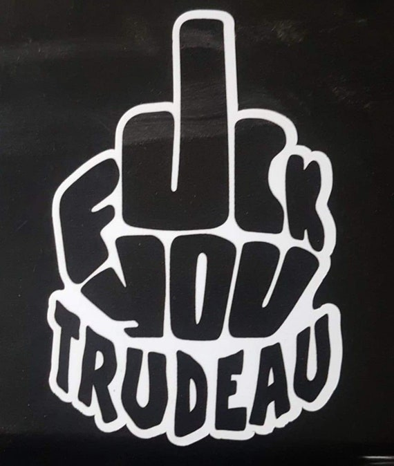 Fuck You Trudeau Decal - Sticker For Your Car Truck phone or Window