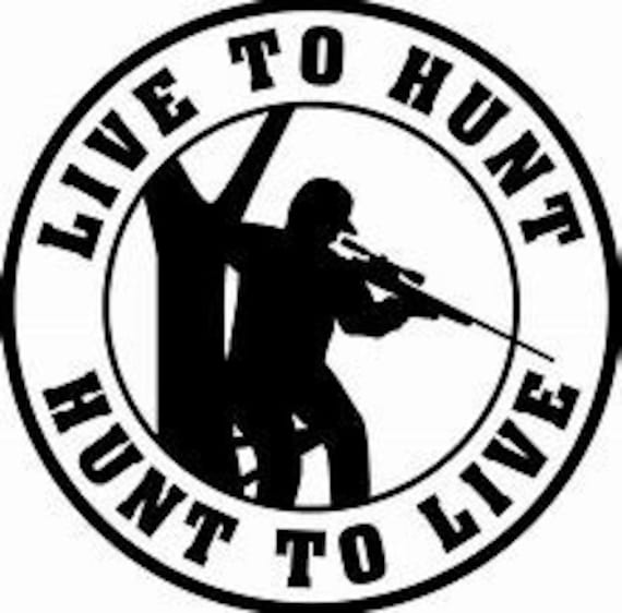Live to Hunt Hunting Decal Sticker for your car truck suv phone tablet window bumper