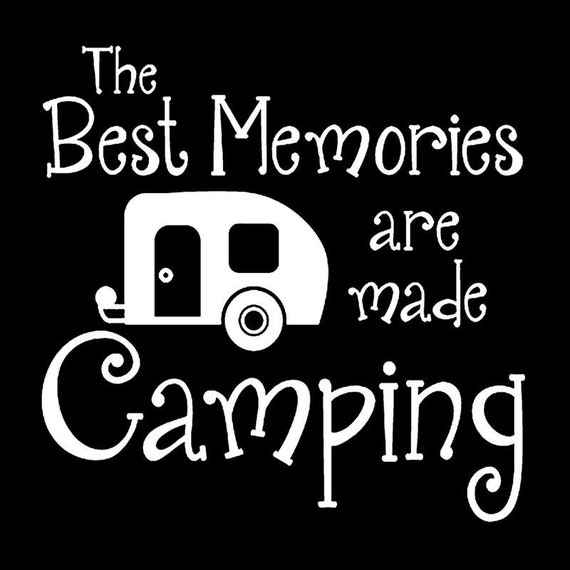 The Best Memories Are Made Camping Outdoors Decal - For Your Car Truck RV Camper Travel Trailer garbage can